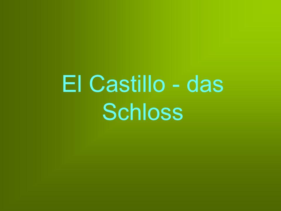 El Castillo - das Schloss