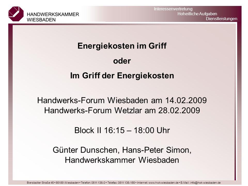 Bierstadter Straße 45 65189 Wiesbaden Telefon: 0611 136-0 Telefax: 0611 136-155 Internet: www.hwk-wiesbaden.de E-Mail: info@hwk-wiesbaden.de Interessenvertretung Hoheitliche Aufgaben Dienstleistungen ERP-Energieeffizienzfond Energieeffizienzberatungen Förderung von Initial- und Detailberatungen Unternehmen erhalten für die ein- bis zweitägige Initialberatung einen Zuschuss in Höhe von bis zu 80 % des vereinbarten Tageshonorars (maximal 640 Euro pro Beratungstag bei einer maximalen Bemessungsgrenze von 1.600 Euro).