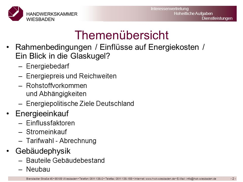 Bierstadter Straße 45 65189 Wiesbaden Telefon: 0611 136-0 Telefax: 0611 136-155 Internet: www.hwk-wiesbaden.de E-Mail: info@hwk-wiesbaden.de Interessenvertretung Hoheitliche Aufgaben Dienstleistungen Änderung der 2-m-Temperatur gegenüber dem Jahr 1860 - 13 -