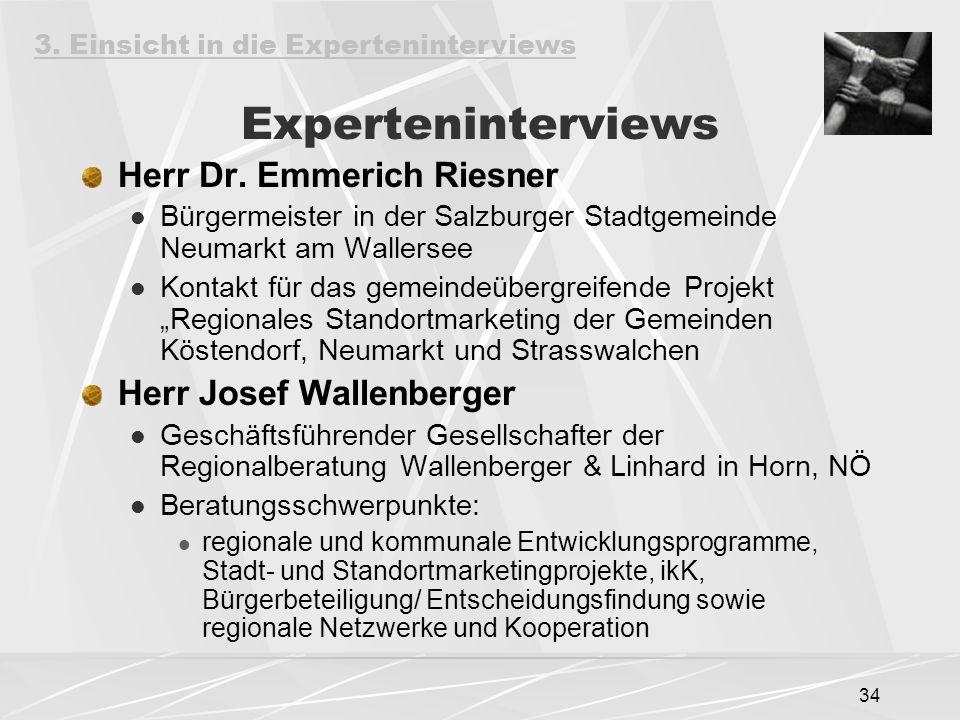 34 Experteninterviews Herr Dr. Emmerich Riesner Bürgermeister in der Salzburger Stadtgemeinde Neumarkt am Wallersee Kontakt für das gemeindeübergreife