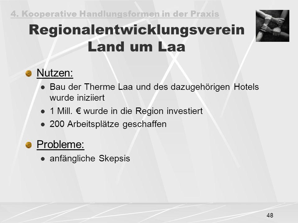 48 Regionalentwicklungsverein Land um Laa Nutzen: Bau der Therme Laa und des dazugehörigen Hotels wurde iniziiert 1 Mill. € wurde in die Region invest