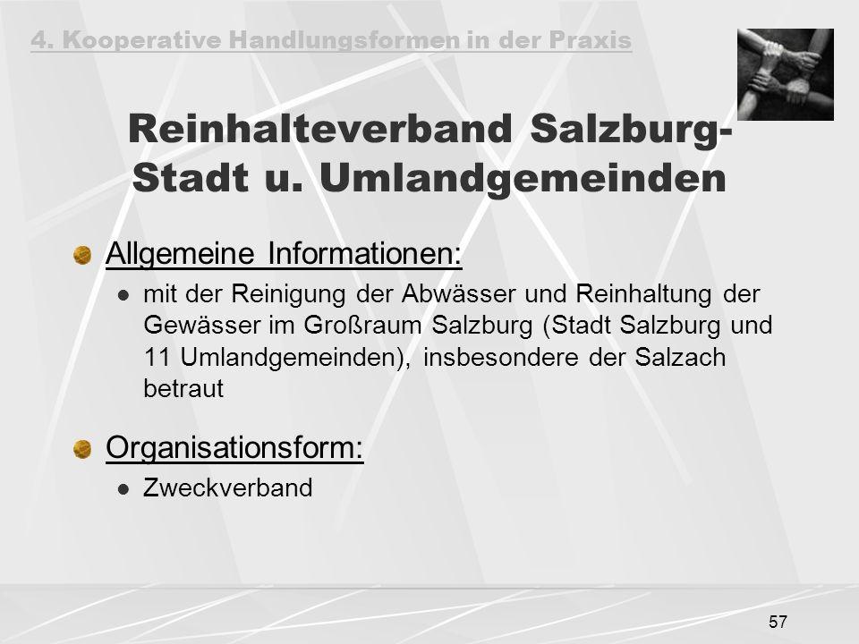 57 Reinhalteverband Salzburg- Stadt u. Umlandgemeinden Allgemeine Informationen: mit der Reinigung der Abwässer und Reinhaltung der Gewässer im Großra