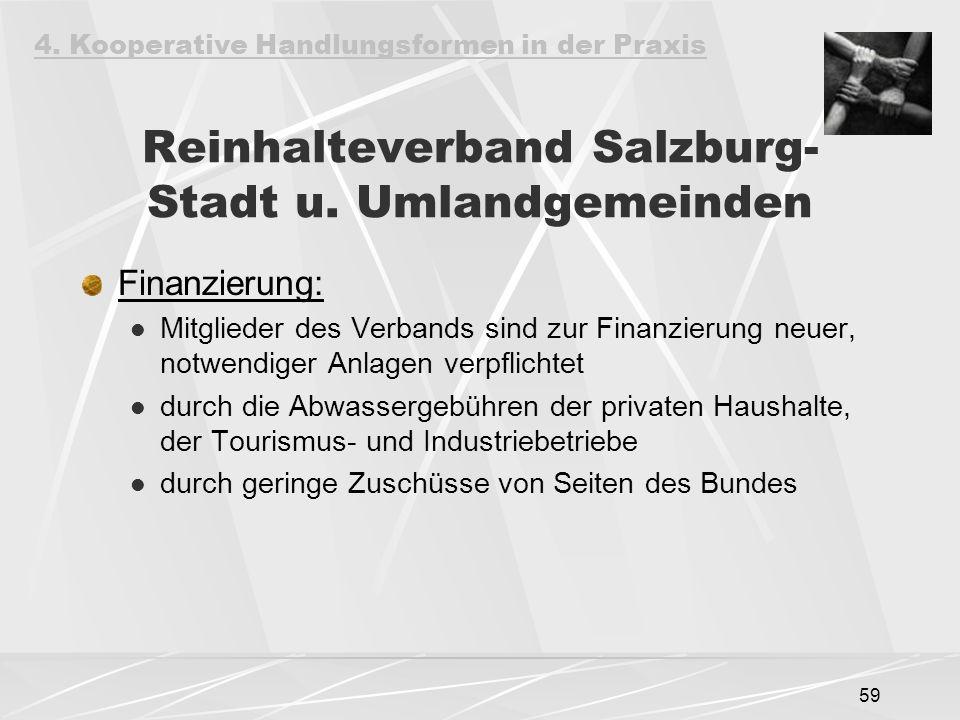 59 Reinhalteverband Salzburg- Stadt u. Umlandgemeinden Finanzierung: Mitglieder des Verbands sind zur Finanzierung neuer, notwendiger Anlagen verpflic