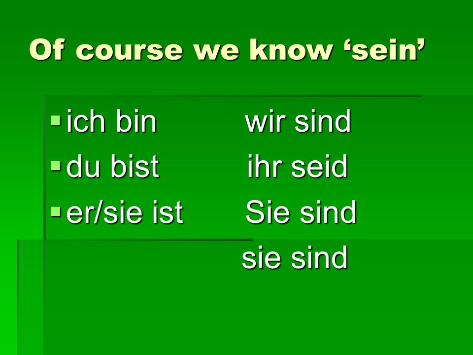 If the verb uses 'sein' it goes……  2 nd in the sentence!