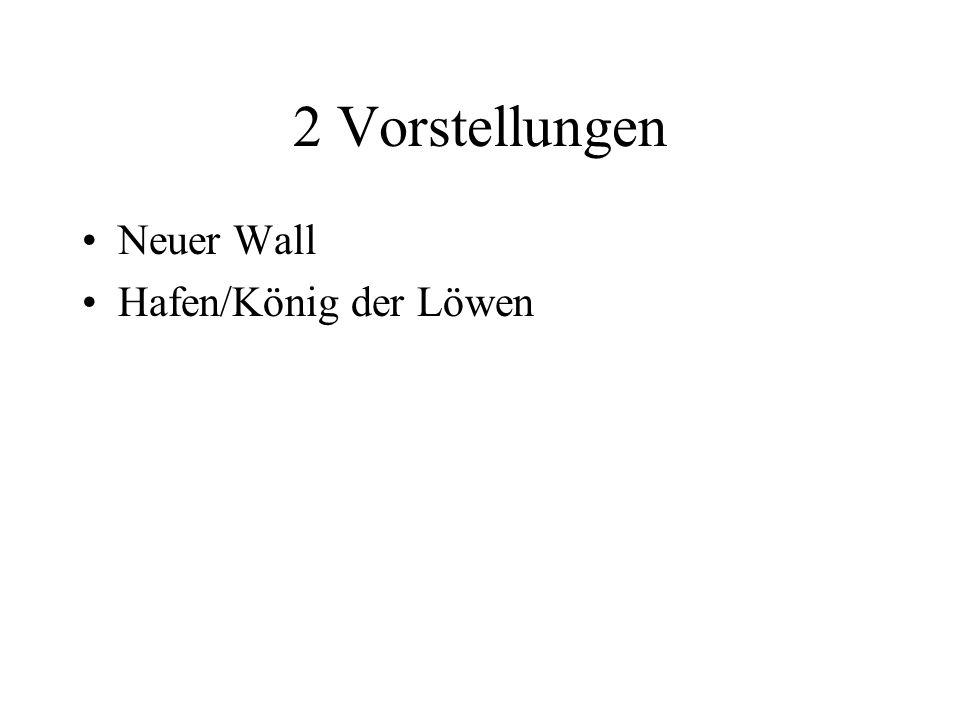 2 Vorstellungen Neuer Wall Hafen/König der Löwen