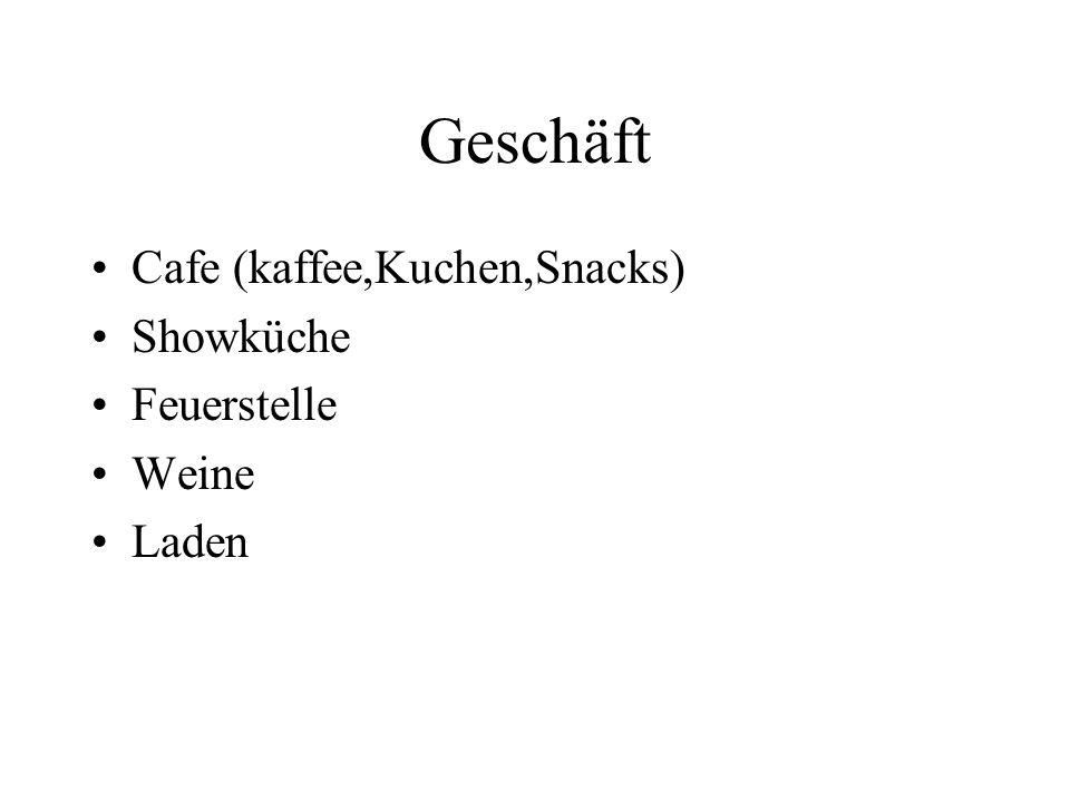 Geschäft Cafe (kaffee,Kuchen,Snacks) Showküche Feuerstelle Weine Laden