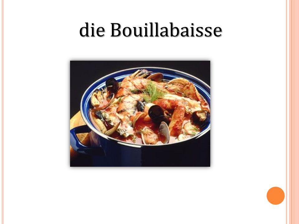 dieBouillabaisse die Bouillabaisse