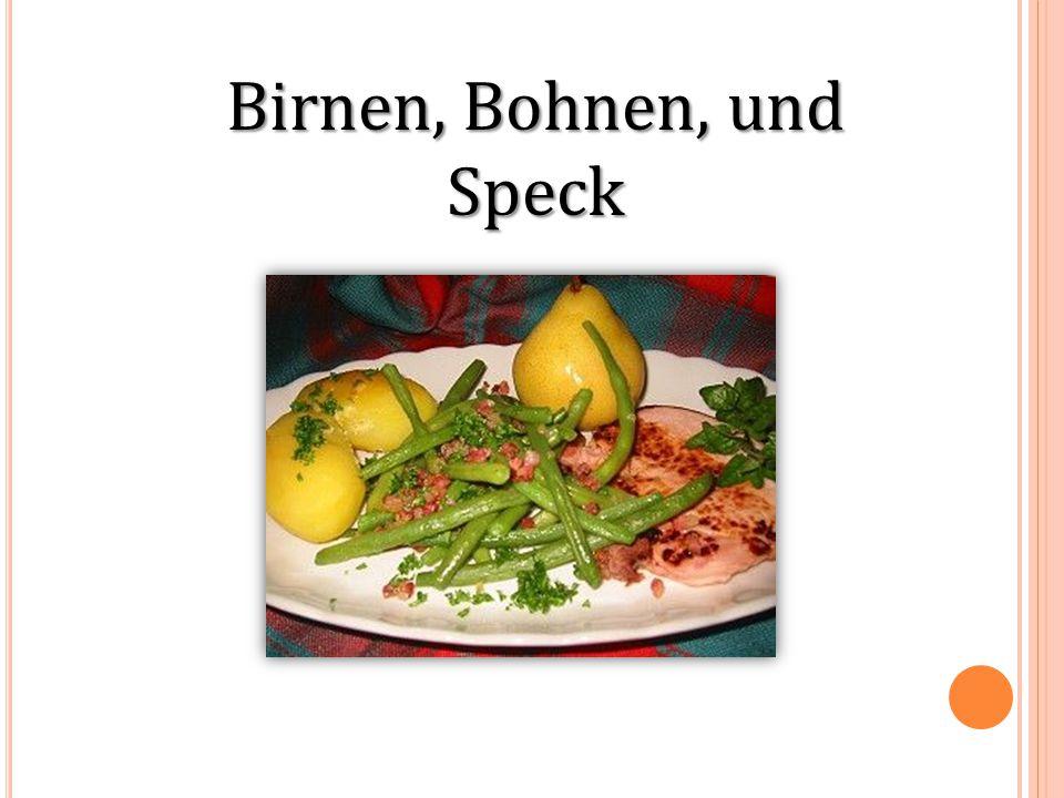 Birnen, Bohnen, und Speck