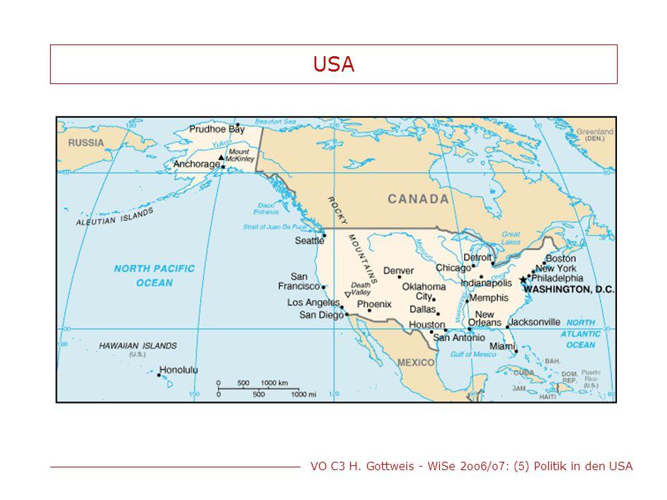 VO C3 H. Gottweis - WiSe 2oo 6 /o 7 : ( 5 ) Politik in den USA USA
