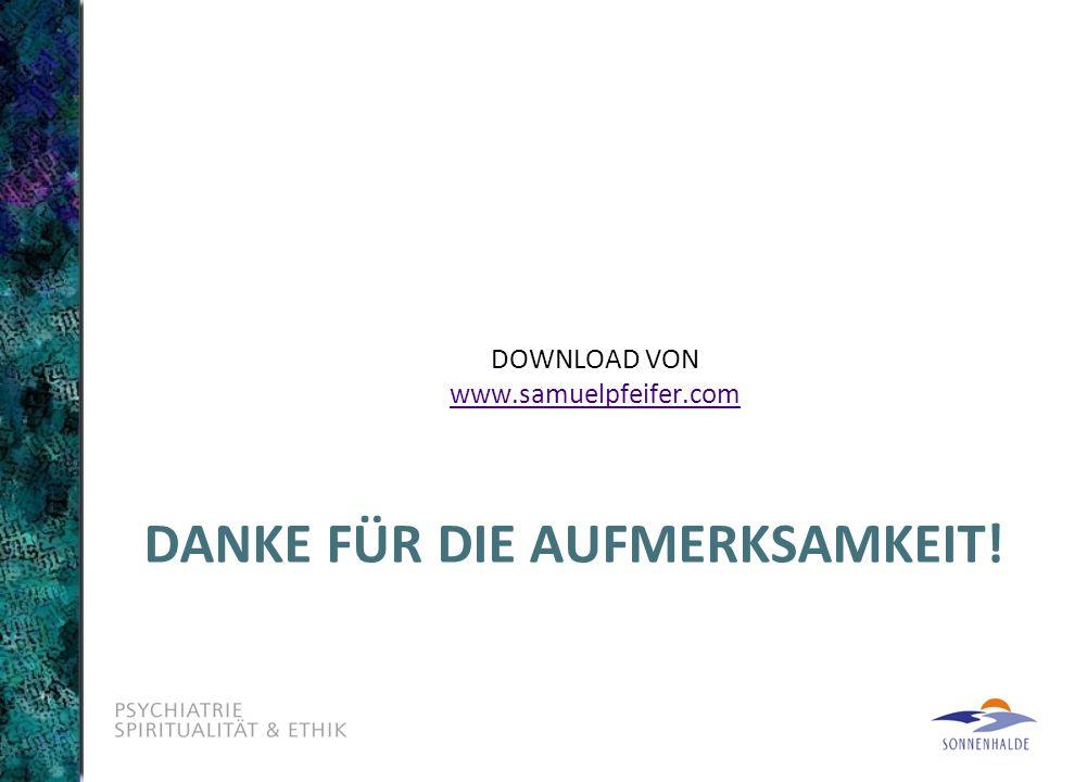 DANKE FÜR DIE AUFMERKSAMKEIT! DOWNLOAD VON www.samuelpfeifer.com www.samuelpfeifer.com
