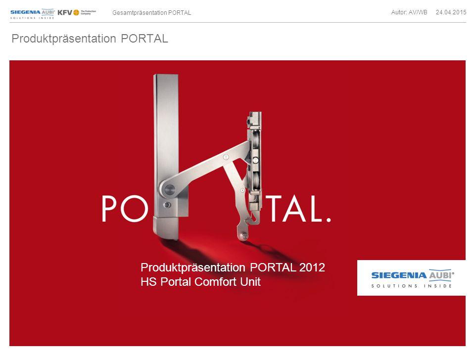 Autor: AV/WB 24.04.2015 Gesamtpräsentation PORTAL Produktpräsentation PORTAL Produktpräsentation PORTAL 2012 HS Portal Comfort Unit