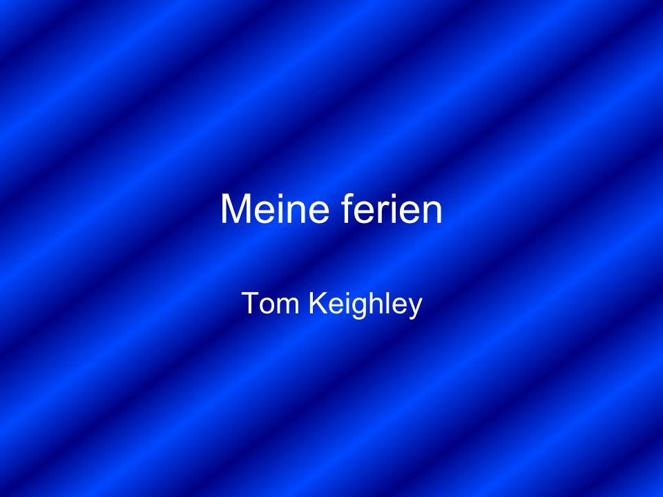 Meine ferien Tom Keighley