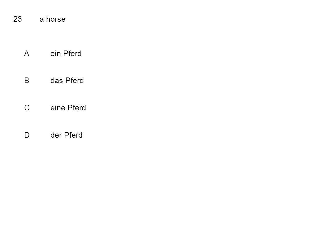 23a horse Aein Pferd Bdas Pferd Ceine Pferd Dder Pferd
