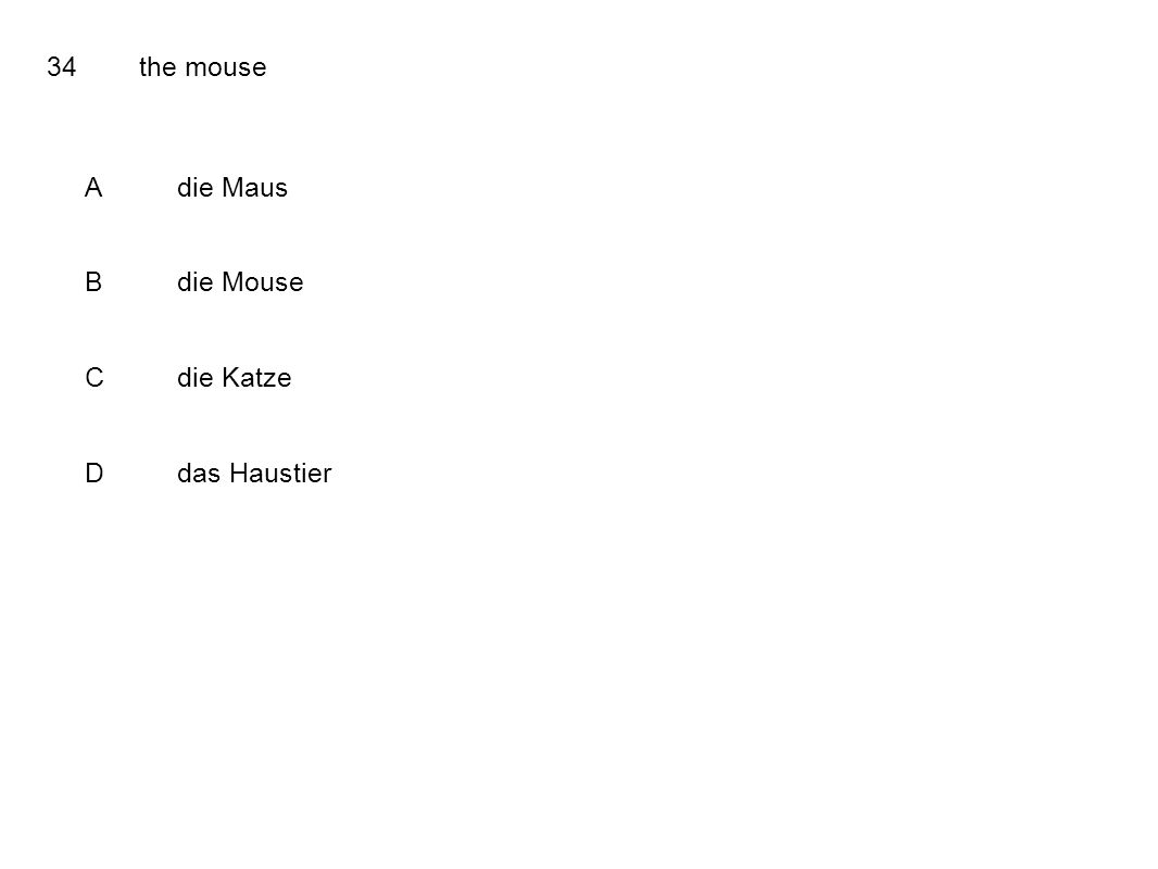 34the mouse Adie Maus Bdie Mouse Cdie Katze Ddas Haustier