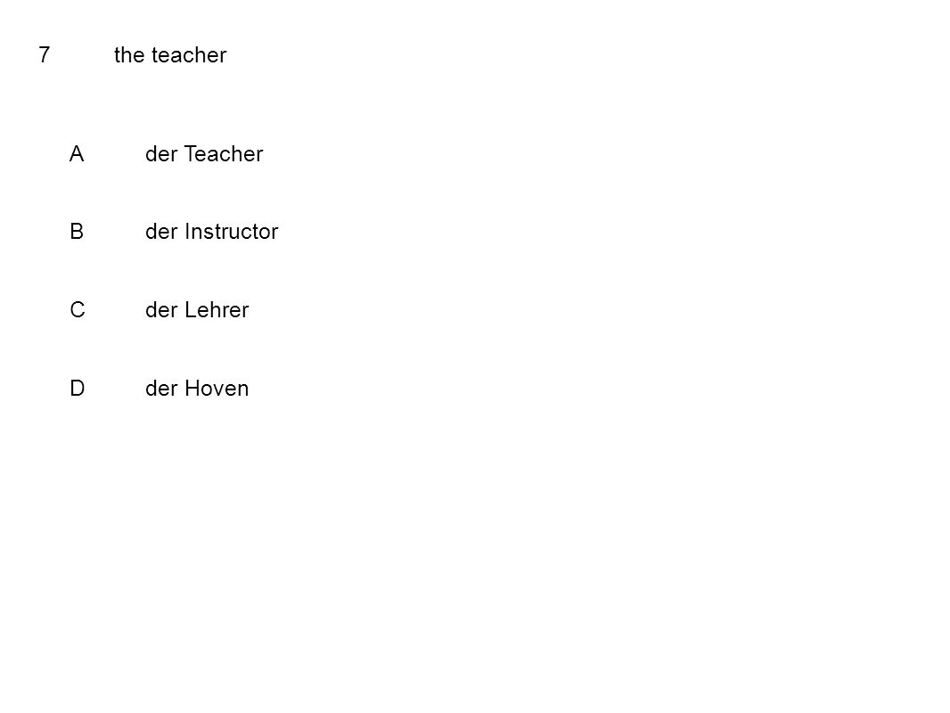 7the teacher Ader Teacher Bder Instructor Cder Lehrer Dder Hoven