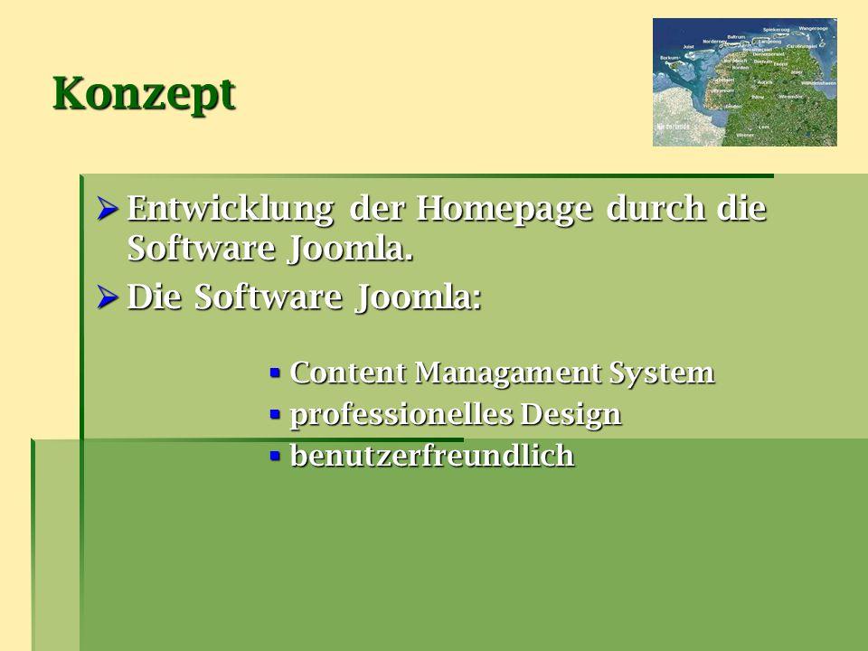 Konzept  Entwicklung der Homepage durch die Software Joomla.