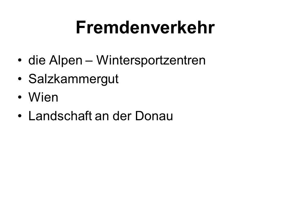 Fremdenverkehr die Alpen – Wintersportzentren Salzkammergut Wien Landschaft an der Donau