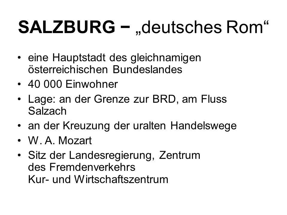 """SALZBURG − """"deutsches Rom eine Hauptstadt des gleichnamigen österreichischen Bundeslandes 40 000 Einwohner Lage: an der Grenze zur BRD, am Fluss Salzach an der Kreuzung der uralten Handelswege W."""
