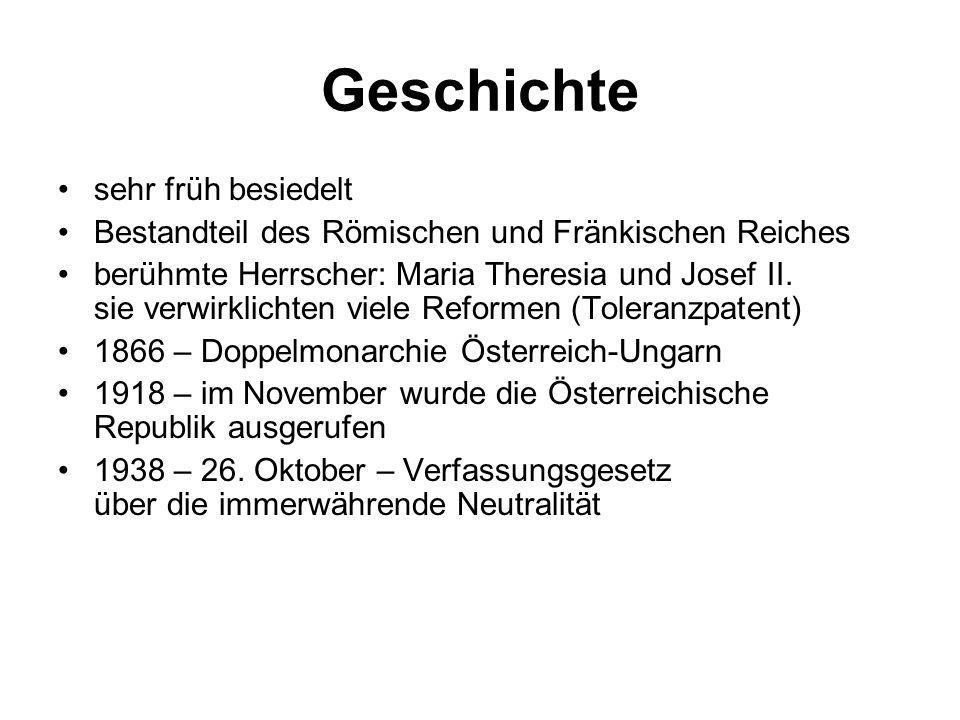 Geschichte sehr früh besiedelt Bestandteil des Römischen und Fränkischen Reiches berühmte Herrscher: Maria Theresia und Josef II.