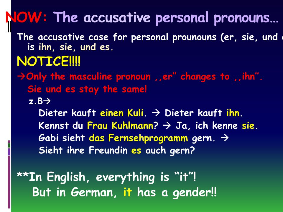  So far, you have learned that there are 3 personal pronouns (a.k.a.