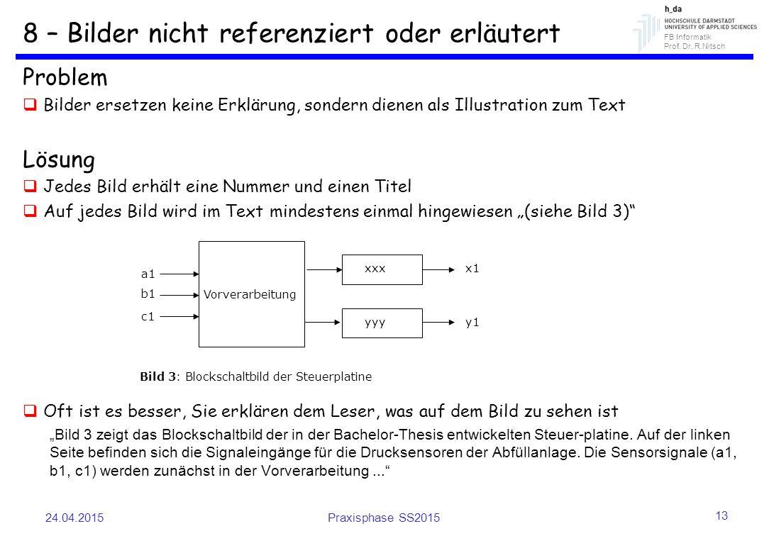 FB Informatik Prof. Dr. R.Nitsch 8 – Bilder nicht referenziert oder erläutert Problem  Bilder ersetzen keine Erklärung, sondern dienen als Illustrati