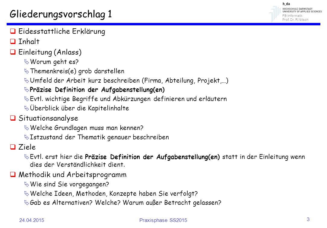 FB Informatik Prof. Dr. R.Nitsch Gliederungsvorschlag 1  Eidesstattliche Erklärung  Inhalt  Einleitung (Anlass)  Worum geht es?  Themenkreis(e) g