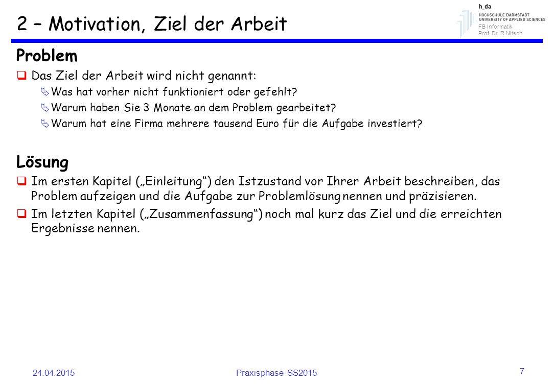 FB Informatik Prof. Dr. R.Nitsch 2 – Motivation, Ziel der Arbeit Problem  Das Ziel der Arbeit wird nicht genannt:  Was hat vorher nicht funktioniert