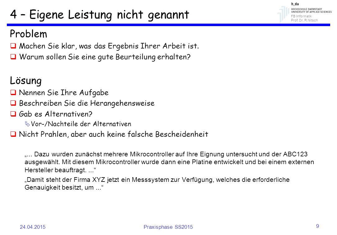 FB Informatik Prof. Dr. R.Nitsch 4 – Eigene Leistung nicht genannt Problem  Machen Sie klar, was das Ergebnis Ihrer Arbeit ist.  Warum sollen Sie ei