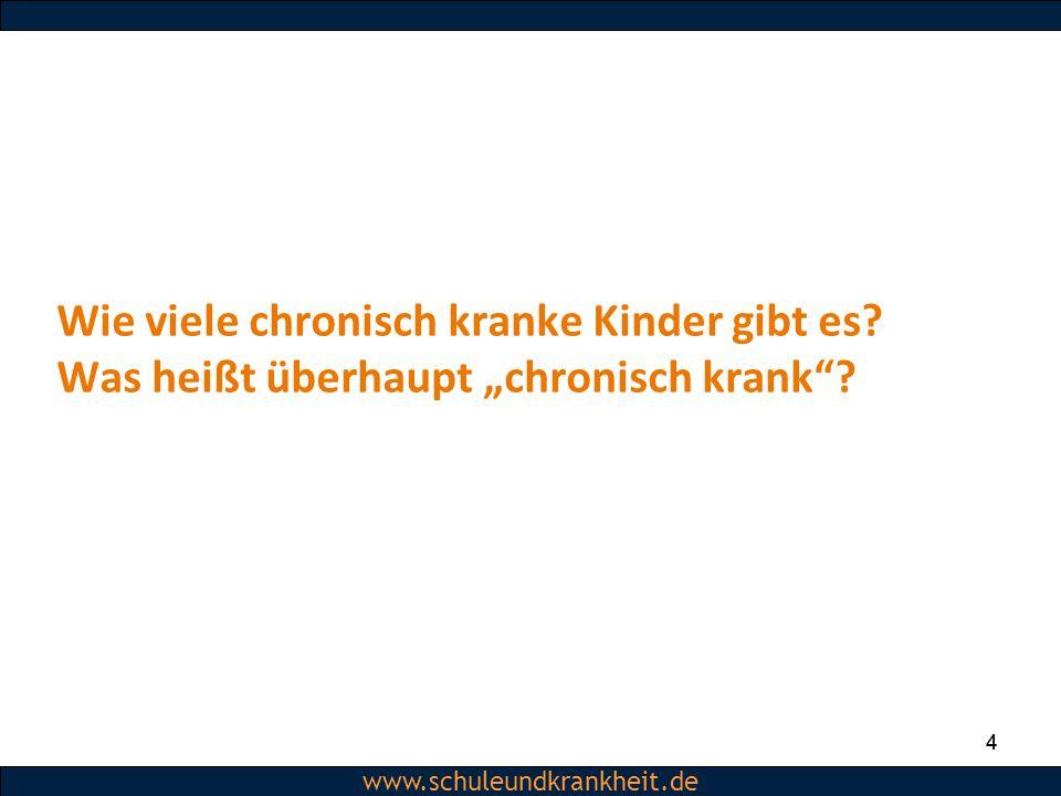 """Dipl.-Psych. Christiane Beerbom www.schuleundkrankheit.de 4 Wie viele chronisch kranke Kinder gibt es? Was heißt überhaupt """"chronisch krank""""? 4"""