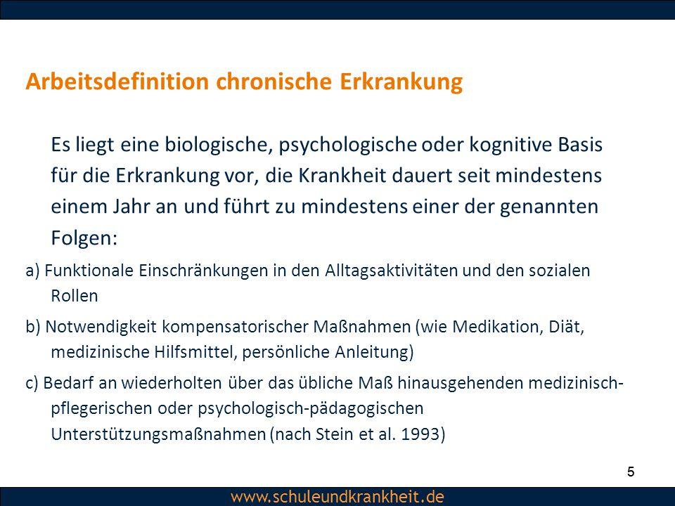 Dipl.-Psych. Christiane Beerbom www.schuleundkrankheit.de 5 Arbeitsdefinition chronische Erkrankung Es liegt eine biologische, psychologische oder kog