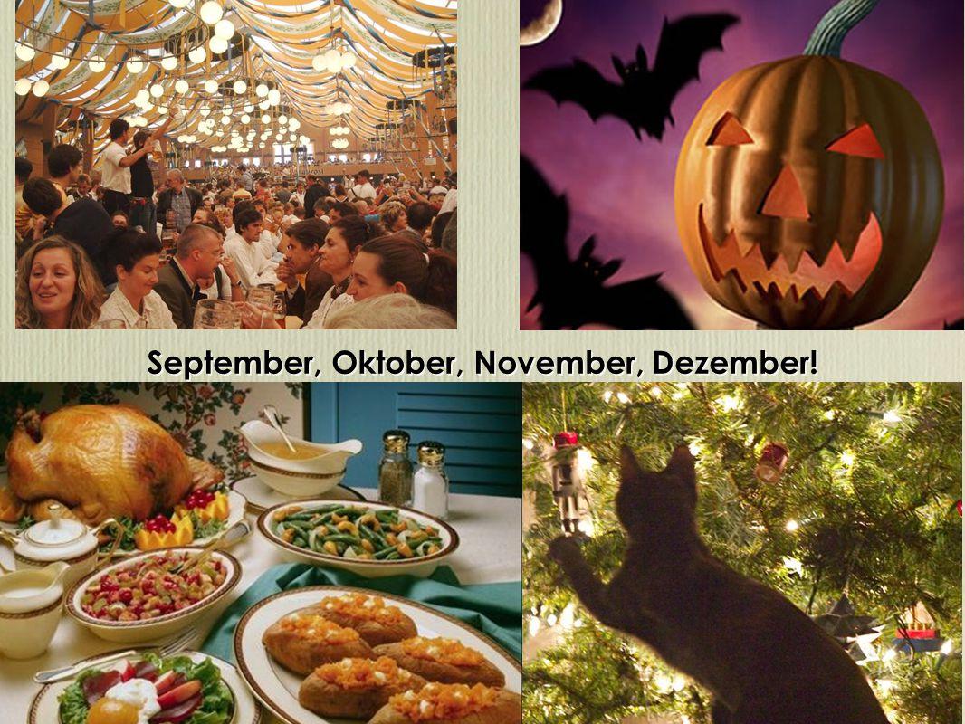 September, Oktober, November, Dezember!