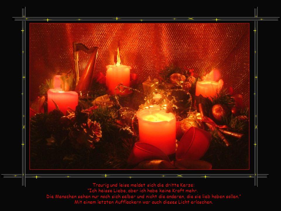 Traurig und leise meldet sich die dritte Kerze: Ich heisse Liebe, aber ich habe keine Kraft mehr.