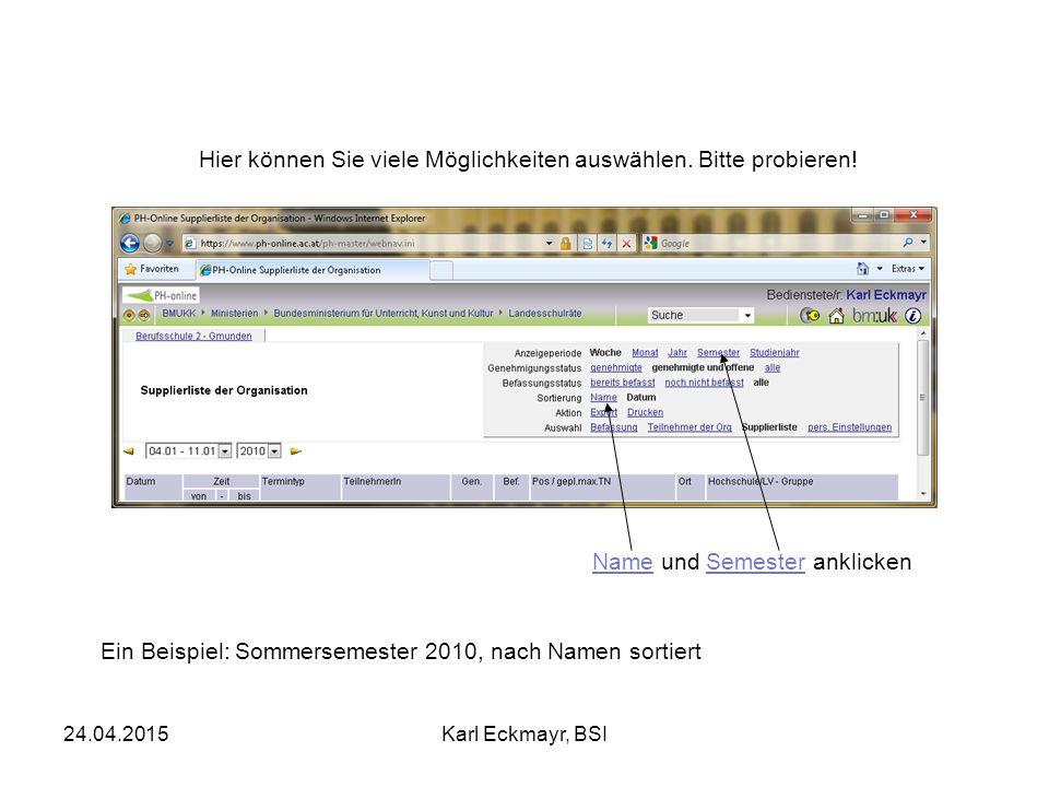 24.04.2015Karl Eckmayr, BSI Hier können Sie viele Möglichkeiten auswählen.