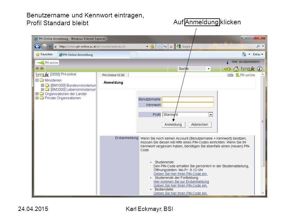 24.04.2015Karl Eckmayr, BSI Benutzername und Kennwort eintragen, Profil Standard bleibt Auf Anmeldung klicken