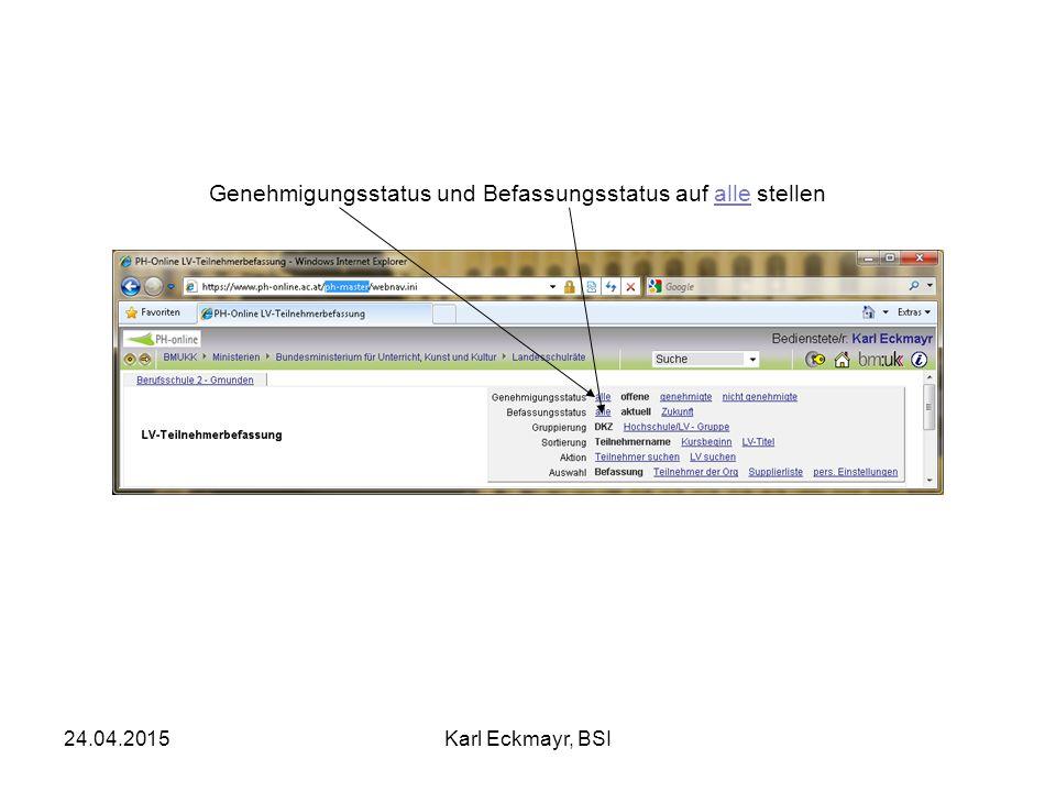 24.04.2015Karl Eckmayr, BSI Genehmigungsstatus und Befassungsstatus auf alle stellen