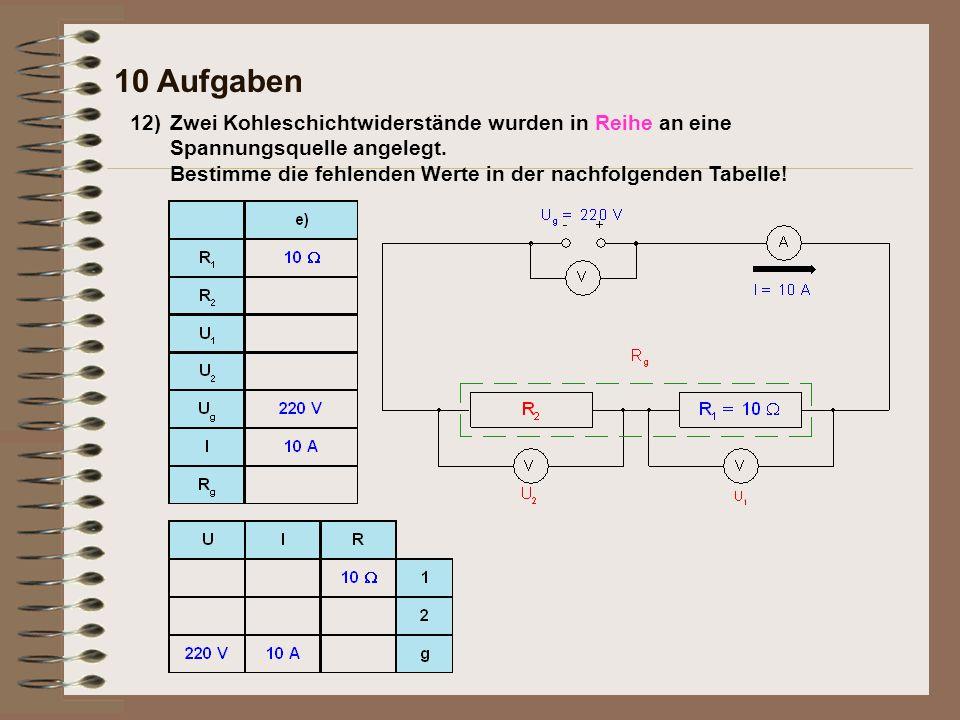 12) 10 Aufgaben Rechengesetze der Serienschaltung: