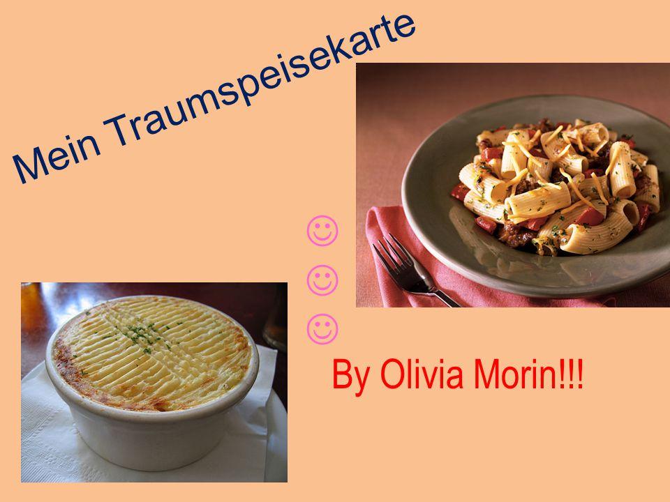 Mein Traumspeisekarte By Olivia Morin!!!
