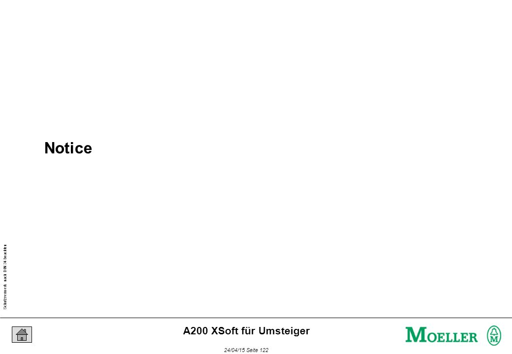 Schutzvermerk nach DIN 34 beachten 24/04/15 Seite 122 A200 XSoft für Umsteiger Notice
