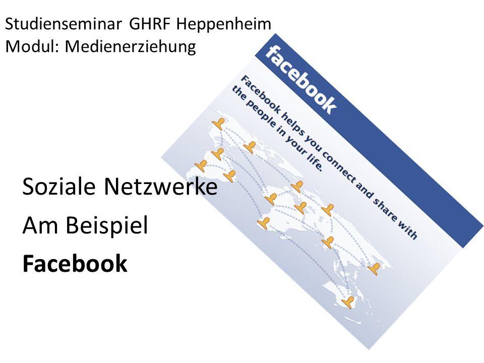 Studienseminar GHRF Heppenheim Modul: Medienerziehung Soziale Netzwerke Am Beispiel Facebook