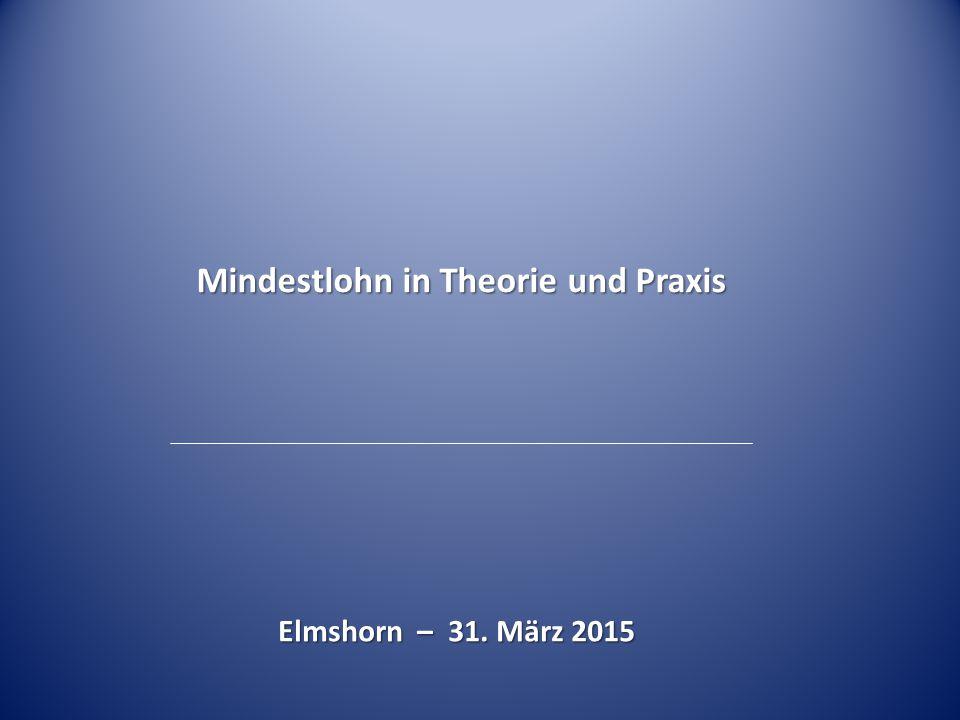 Mindestlohn in Theorie und Praxis Elmshorn – 31. März 2015