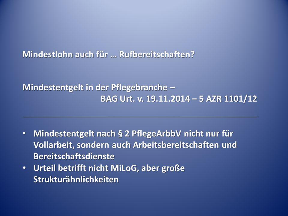 Mindestlohn auch für … Rufbereitschaften? Mindestentgelt in der Pflegebranche – BAG Urt. v. 19.11.2014 – 5 AZR 1101/12 Mindestentgelt nach § 2 PflegeA
