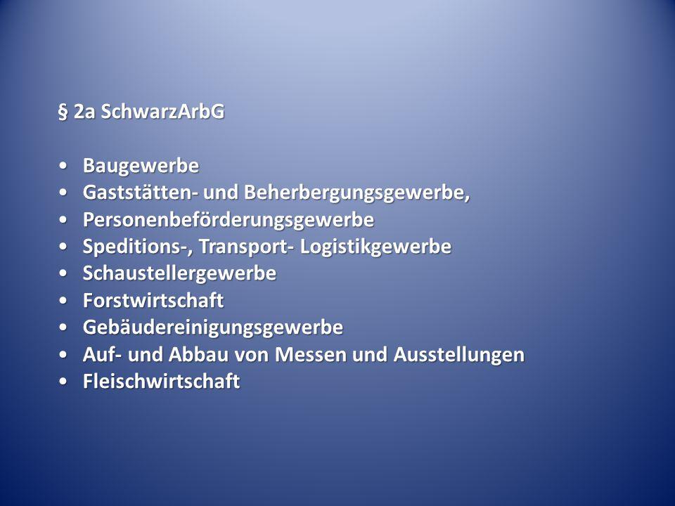 § 2a SchwarzArbG BaugewerbeBaugewerbe Gaststätten- und Beherbergungsgewerbe,Gaststätten- und Beherbergungsgewerbe, PersonenbeförderungsgewerbePersonen