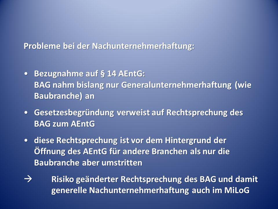 Probleme bei der Nachunternehmerhaftung: Bezugnahme auf § 14 AEntG: BAG nahm bislang nur Generalunternehmerhaftung (wie Baubranche) anBezugnahme auf §