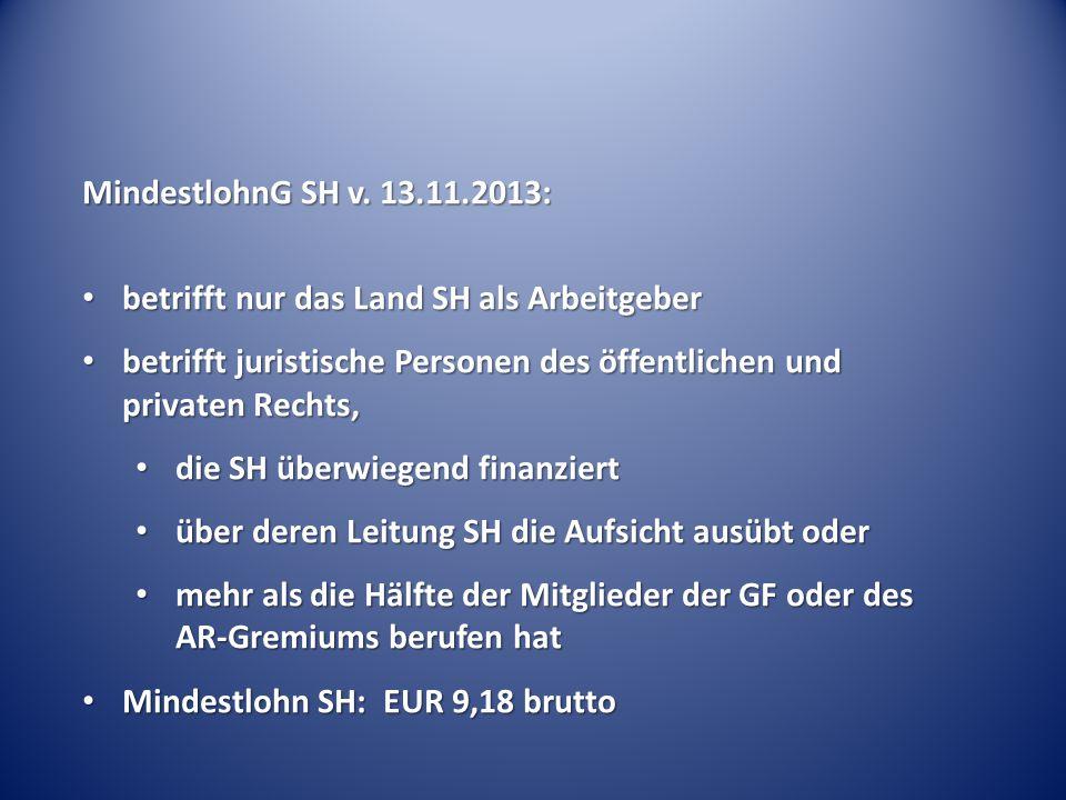 MindestlohnG SH v. 13.11.2013: betrifft nur das Land SH als Arbeitgeber betrifft nur das Land SH als Arbeitgeber betrifft juristische Personen des öff