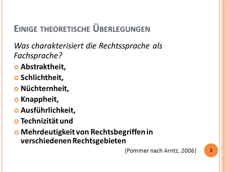 E INIGE THEORETISCHE Ü BERLEGUNGEN Was charakterisiert die Rechtssprache als Fachsprache.