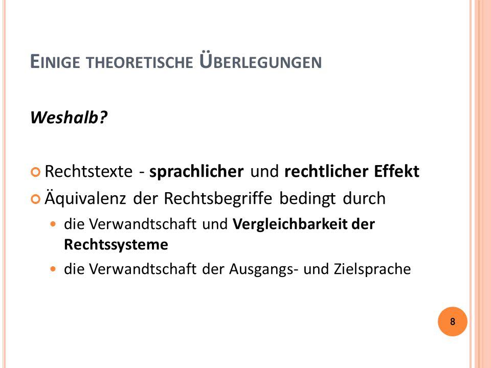 E INIGE THEORETISCHE Ü BERLEGUNGEN Die entscheidenden Parameter des Übersetzens im Recht können folgendermaßen zusammengefasst werden (vgl.