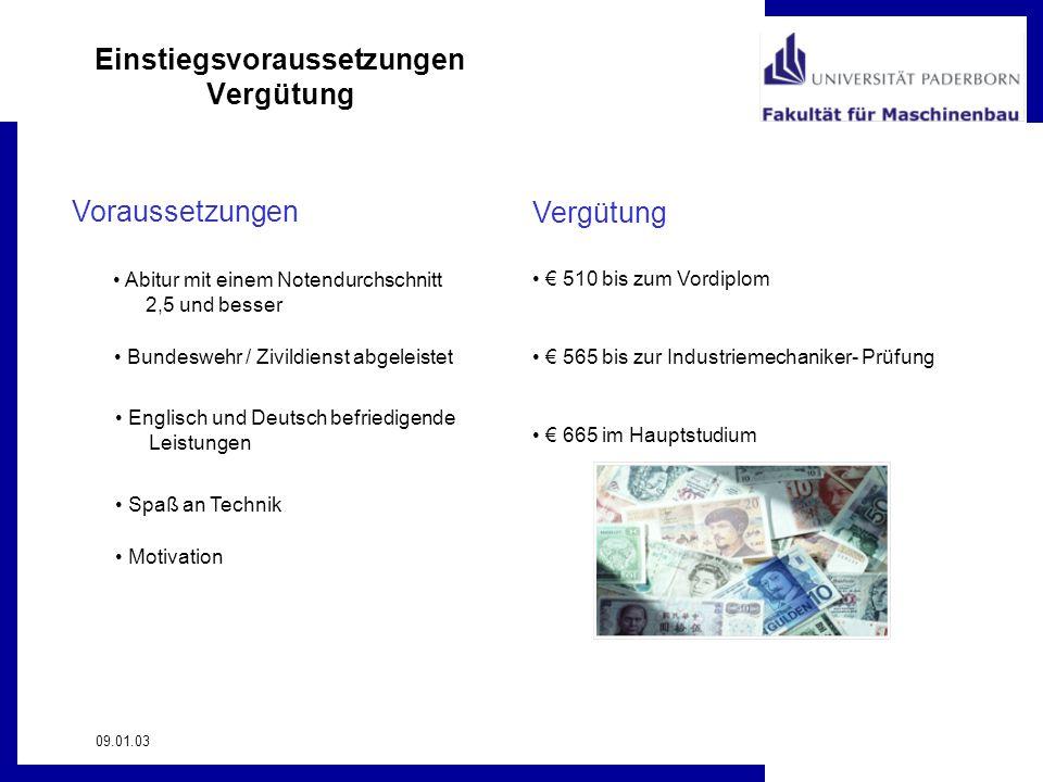 Einstiegsvoraussetzungen Vergütung 09.01.03 Voraussetzungen Vergütung Abitur mit einem Notendurchschnitt 2,5 und besser Bundeswehr / Zivildienst abgel