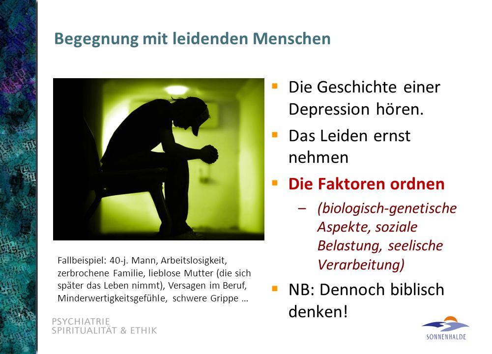 Begegnung mit leidenden Menschen  Die Geschichte einer Depression hören.