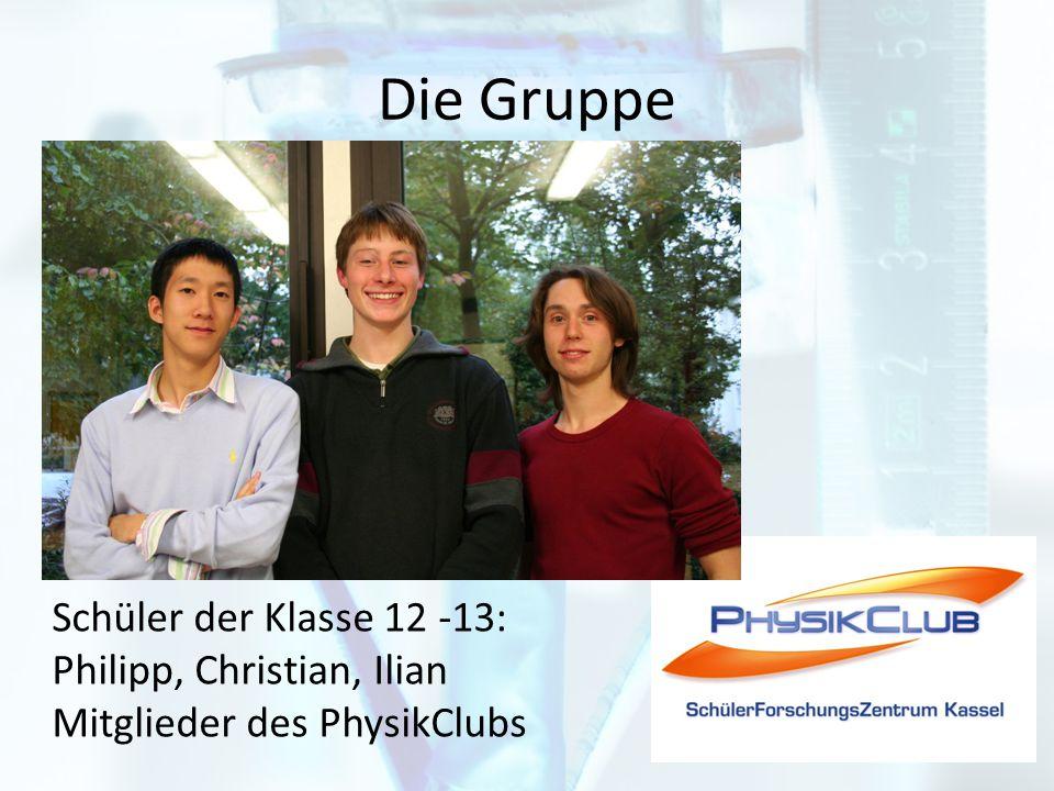 Die Gruppe Schüler der Klasse 12 -13: Philipp, Christian, Ilian Mitglieder des PhysikClubs