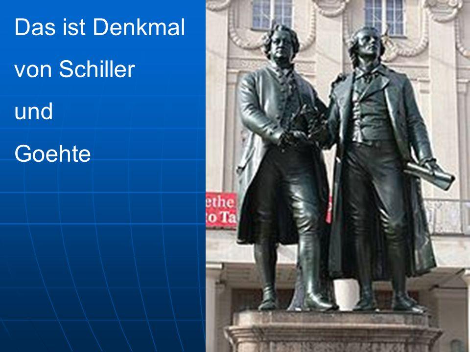 Das ist Denkmal von Schiller und Goehte